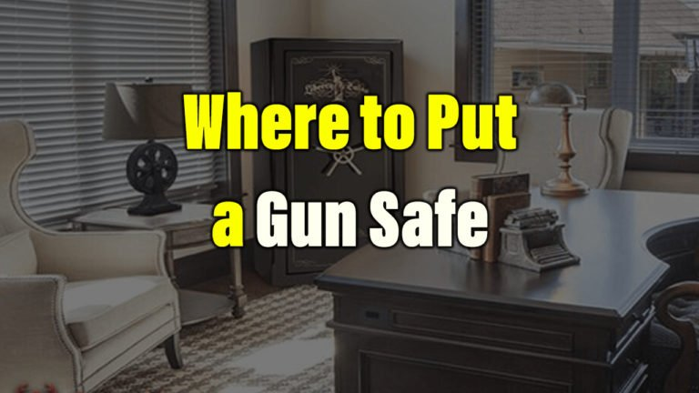 Where to Put a Gun Safe in Your House
